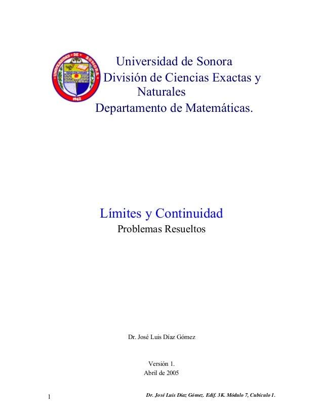 Universidad de Sonora División de Ciencias Exactas y Naturales Departamento de Matemáticas. Límites y Continuidad Problema...