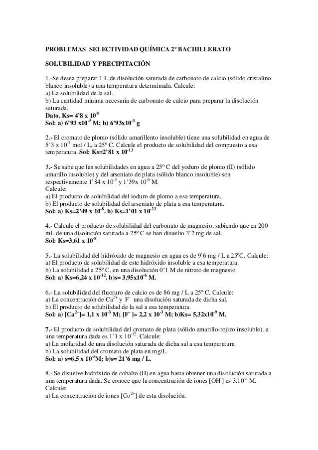 PROBLEMAS SELECTIVIDAD QUÍMICA 2º BACHILLERATOSOLUBILIDAD Y PRECIPITACIÓN1.-Se desea preparar 1 L de disolución saturada d...