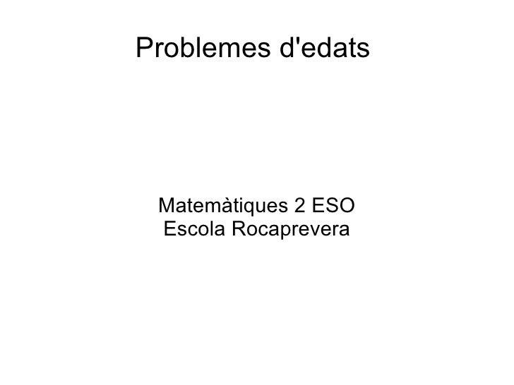 Problemes dedats Matemàtiques 2 ESO Escola Rocaprevera