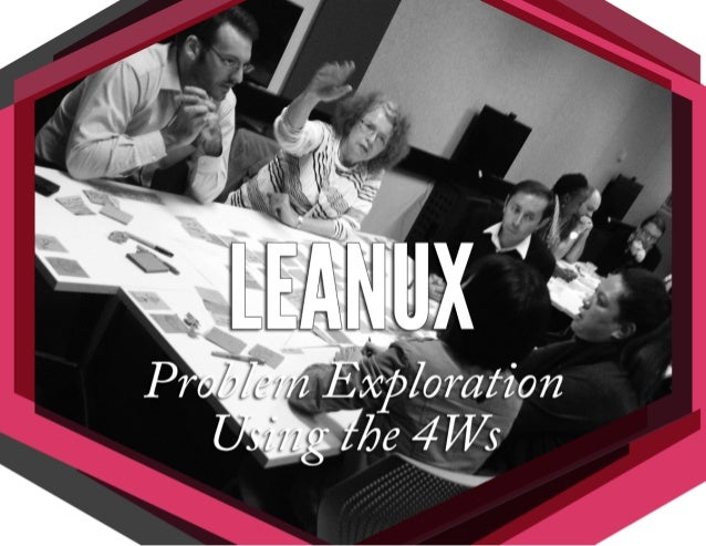 LeanUX: Problem Framing Using the 4 Ws