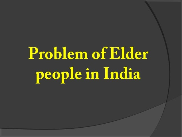 Problem of Elder people in India