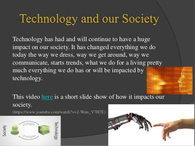 advantages and disadvantages of new technology and its impact on our lives Advantages and disadvantages of advanced technology many advantages ad disadvantages of technology us in many thing in our daily livesit allows us to.