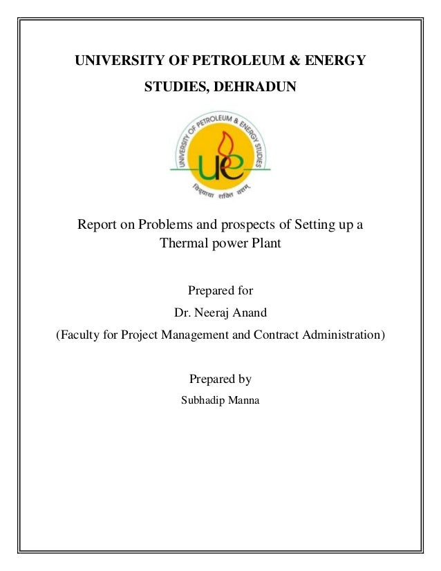 UNIVERSITY OF PETROLEUM & ENERGY                STUDIES, DEHRADUN   Report on Problems and prospects of Setting up a      ...