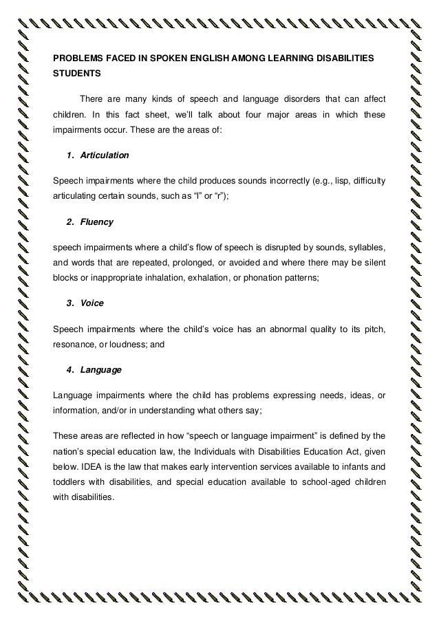 PROBLEMS FACED IN SPOKEN ENGLISH AMONG LEARNING DISABILITIES STUDENTS There are many kinds of speech and language disorder...