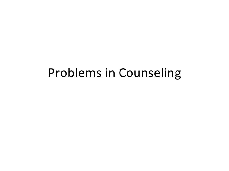 Problems in Counseling