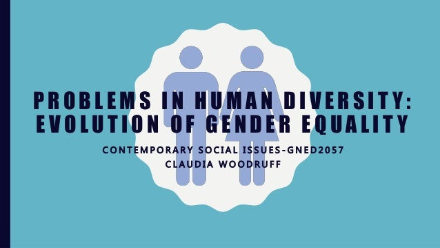 the evolution of gender equality in the arts Evolution of gender equality we will use a popular assumption that social institutions evolve towards the largest probability of survival this idea was formulated by behaviour biologists (hamilton 1964, levin and kimer, 1974) and has been accepted and developed by economists (frank.