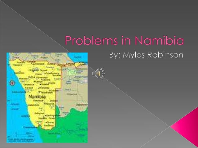 Problems in namibia