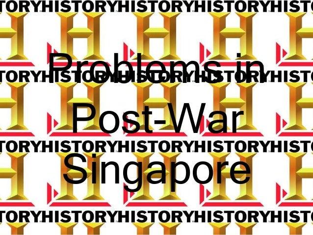 Problems inPost-WarSingapore