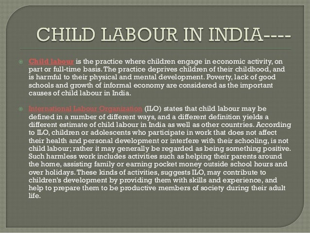 "essay on the problem of child labour in india Essay on ""child labour problem in india"" complete essay for class 10, class 12 and graduation and other classes."