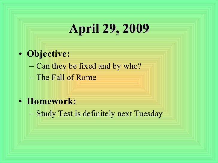 April 29, 2009 <ul><li>Objective: </li></ul><ul><ul><li>Can they be fixed and by who? </li></ul></ul><ul><ul><li>The Fall ...