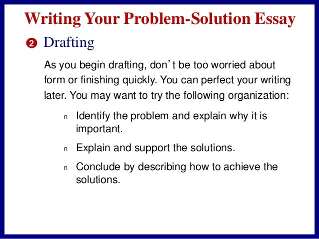 examples of problem solution essays Problem solution essay the problem of obesity in children can be solved by doing a nutritional culture at an early age and for example just fruit and.