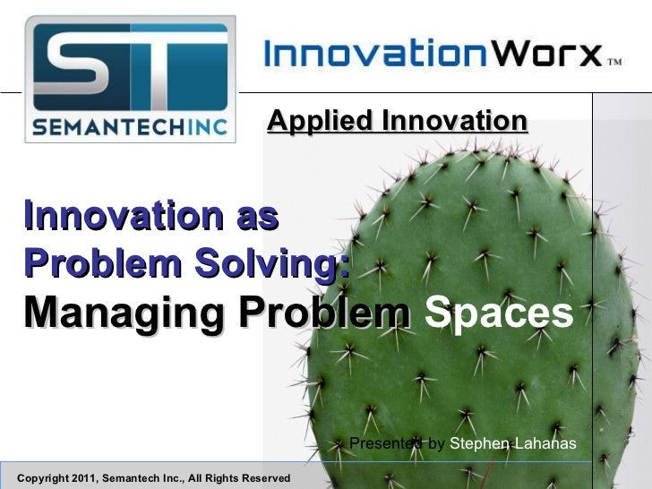 Innovation as Problem Solving: Managing Problem Spaces