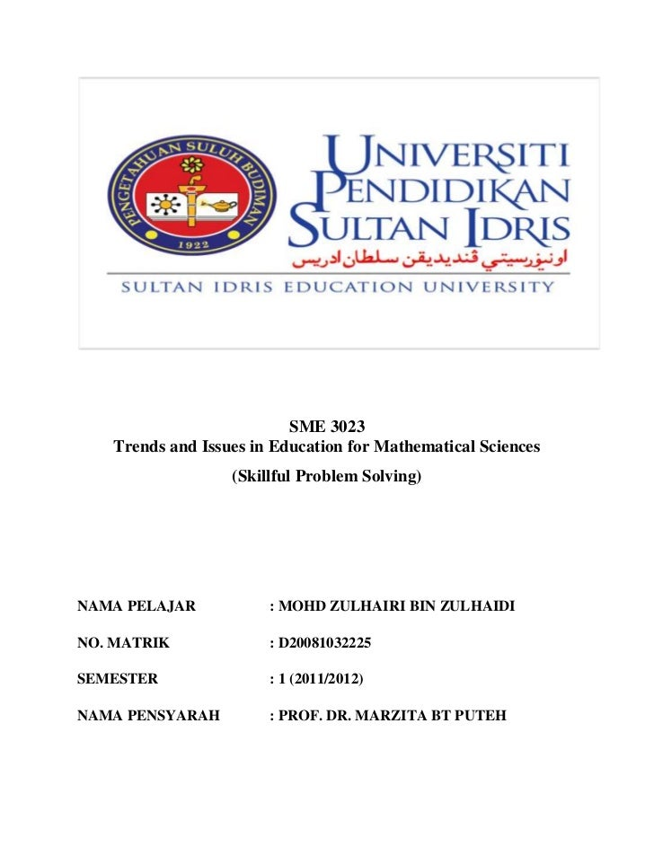 SME 3023   Trends and Issues in Education for Mathematical Sciences                  (Skillful Problem Solving)NAMA PELAJA...