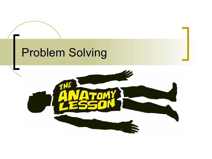 The Anatomy of Problem Solving