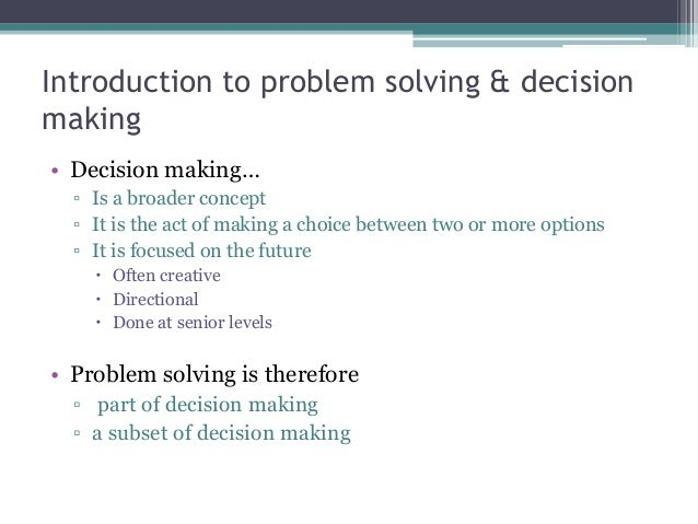 problem solving and decision making essays Essays problem solving gather and evaluate information for problem solving and decision making problem solving-problem solver successful problem.