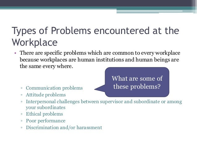 problem in workplace essay Religion and spirituality in the workplace faith in the workplace and the level of  accommodations employers should allow is an increasing problem moreover.