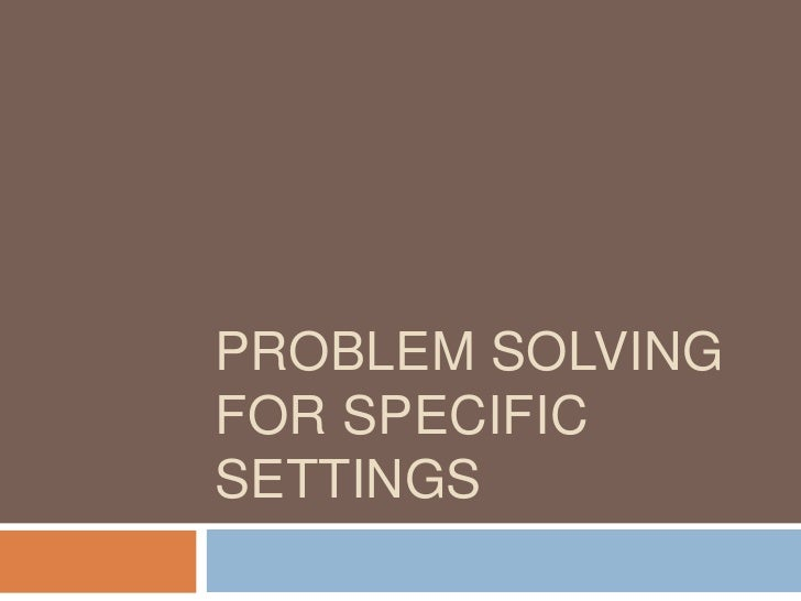 Problem solving in specific settings (2)