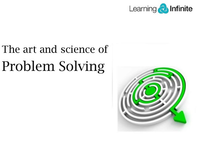 The art and science of Problem Solving