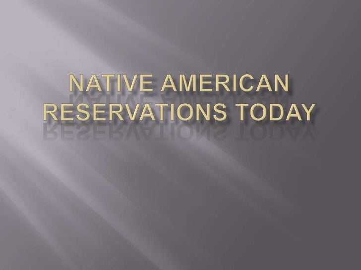 Native American Reservations Today<br />