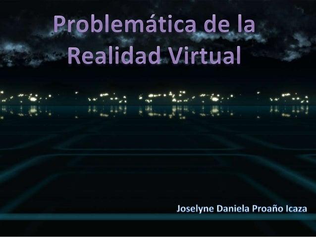 Problemática de la realidad virtual