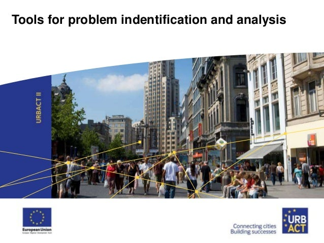 Tools for Problem Indentification and Analysis