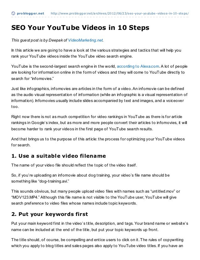 problogger.net      http://www.problogger.net/archives/2012/06/23/seo-your-youtube-videos-in-10-steps/SEO Your YouTube Vid...