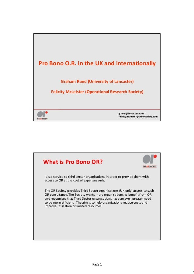 1 Page 1 g.rand@lancaster.ac.uk felicity.mcleister@theorsociety.com Pro Bono O.R. in the UK and internationally Graham Ran...
