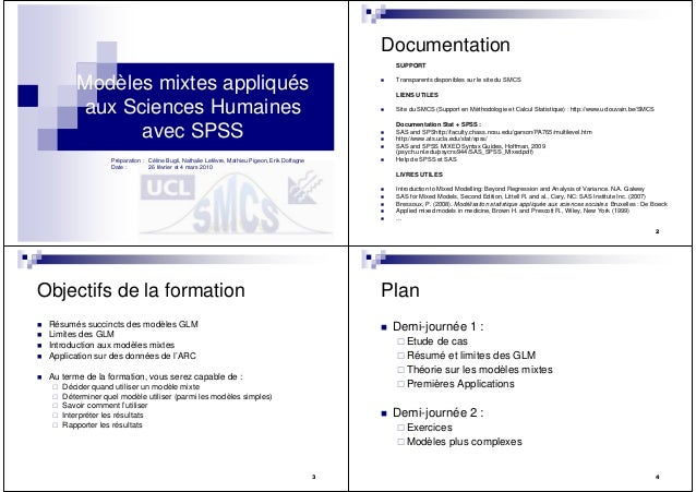Modèles mixtes appliqués aux Sciences Humaines avec SPSS 23/02/2010 Préparation : Céline Bugli, Nathalie Lefèvre, Mathieu ...