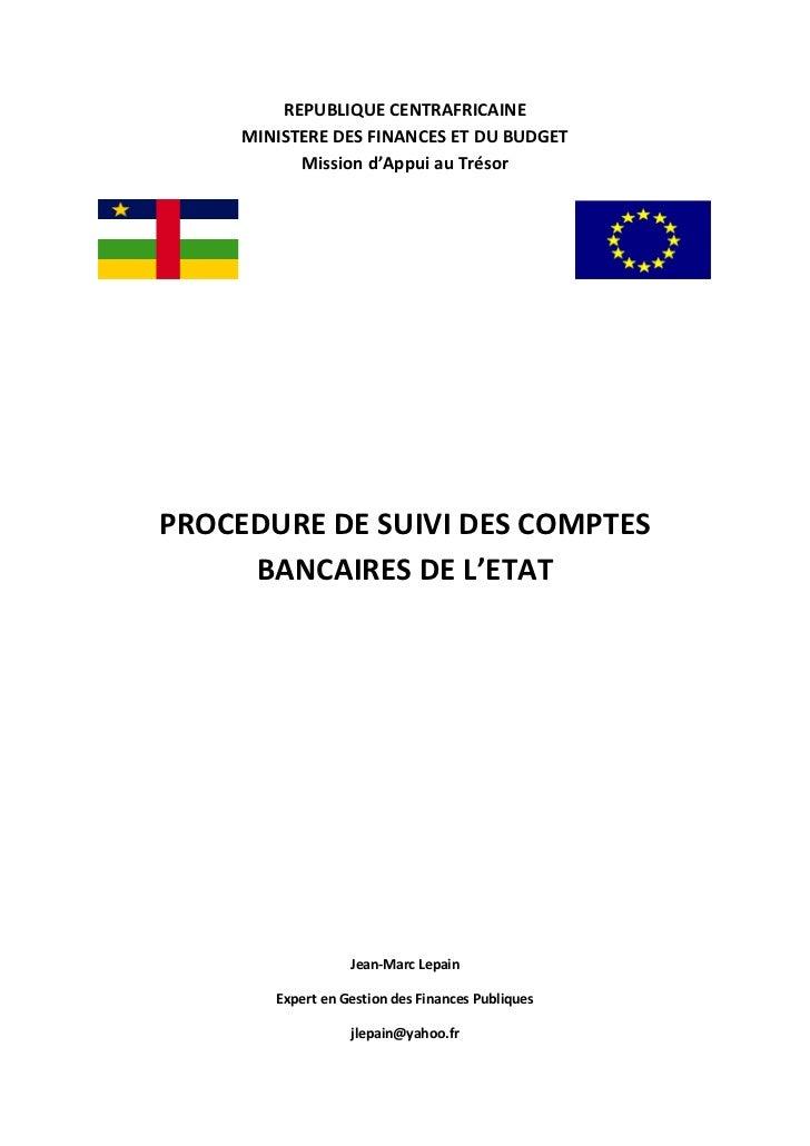 REPUBLIQUE CENTRAFRICAINE     MINISTERE DES FINANCES ET DU BUDGET           Mission d'Appui au TrésorPROCEDURE DE SUIVI DE...