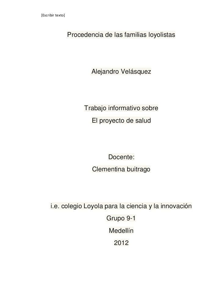 [Escribir texto]                   Procedencia de las familias loyolistas                           Alejandro Velásquez   ...