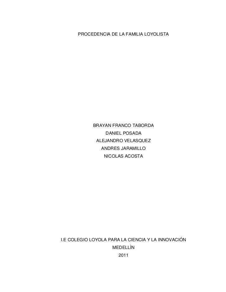 PROCEDENCIA DE LA FAMILIA LOYOLISTA            BRAYAN FRANCO TABORDA                 DANIEL POSADA              ALEJANDRO ...