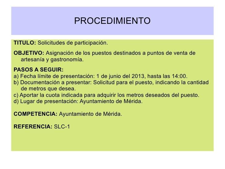 PROCEDIMIENTOTITULO: Solicitudes de participación.OBJETIVO: Asignación de los puestos destinados a puntos de venta de  art...