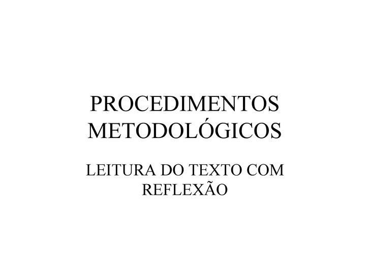 PROCEDIMENTOS METODOLÓGICOS LEITURA DO TEXTO COM REFLEXÃO