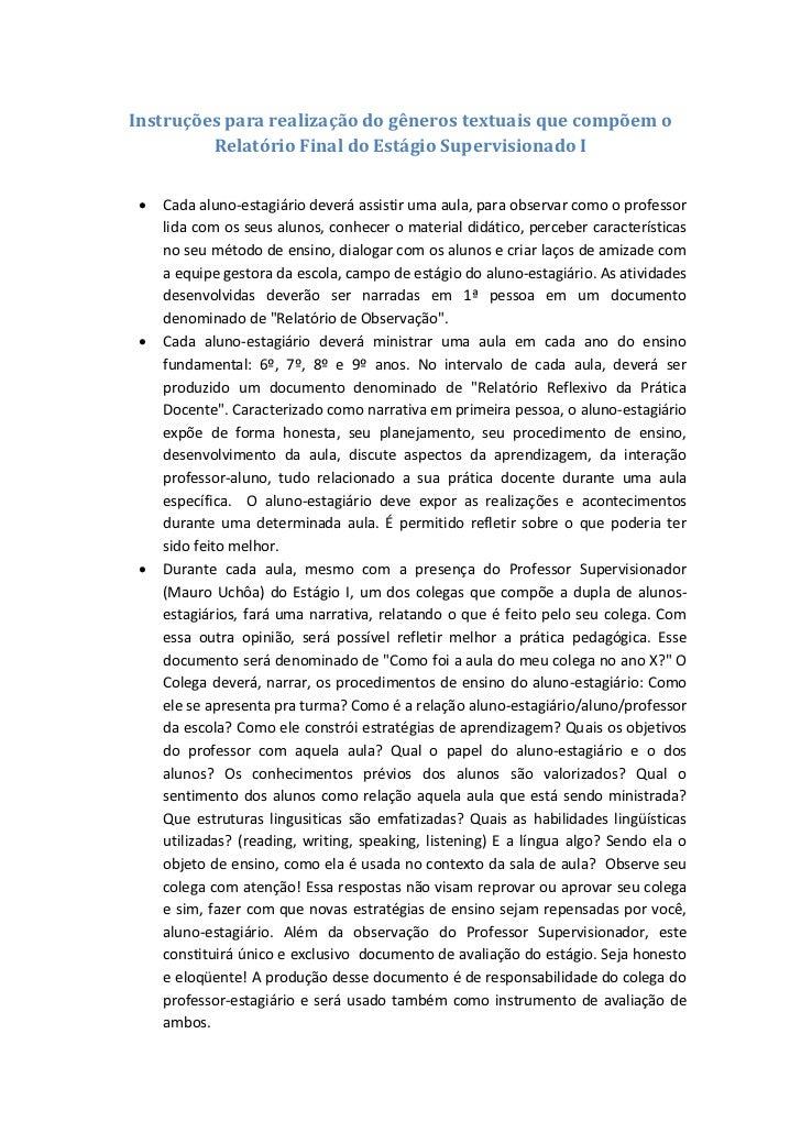 Instruções para realização do gêneros textuais que compõem o         Relatório Final do Estágio Supervisionado I    Cada ...