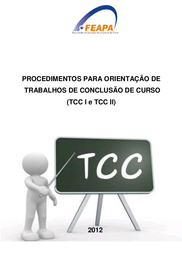 PROCEDIMENTOS PARA ORIENTAÇÃO DETRABALHOS DE CONCLUSÃO DE CURSO          (TCC I e TCC II)                2012