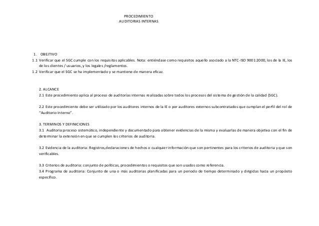 PROCEDIMIENTO                                                   AUDITORIAS INTERNAS 1. OBEJTIVO1.1 Verificar que el SGC cu...