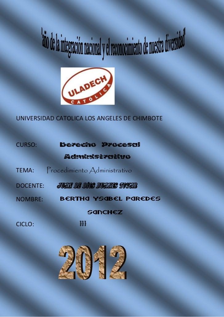 UNIVERSIDAD CATOLICA LOS ANGELES DE CHIMBOTECURSO:            Derecho Procesal                   AdministrativoTEMA:      ...
