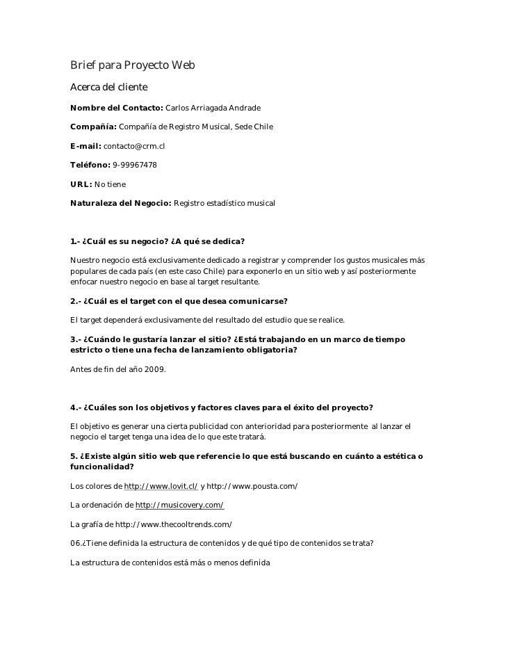 Brief para Proyecto Web Acerca del cliente Nombre del Contacto: Carlos Arriagada Andrade  Compañía: Compañía de Registro M...