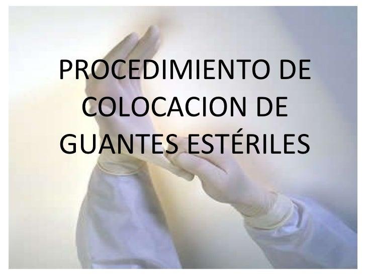PROCEDIMIENTO DE COLOCACION DE GUANTES ESTÉRILES