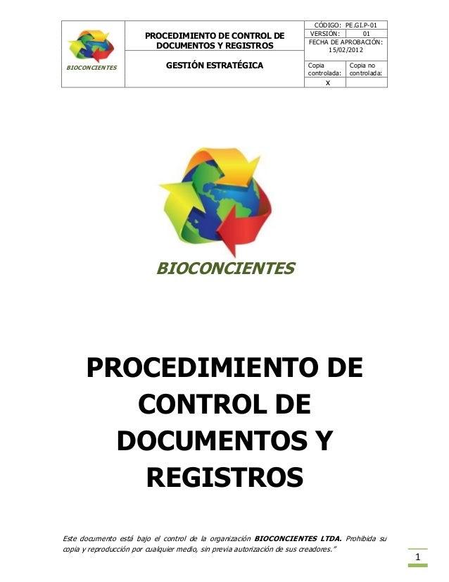 PROCEDIMIENTO DE CONTROL DE DOCUMENTOS Y REGISTROS CÓDIGO: PE.GI.P-01 VERSIÓN: 01 FECHA DE APROBACIÓN: 15/02/2012 GESTIÓN ...