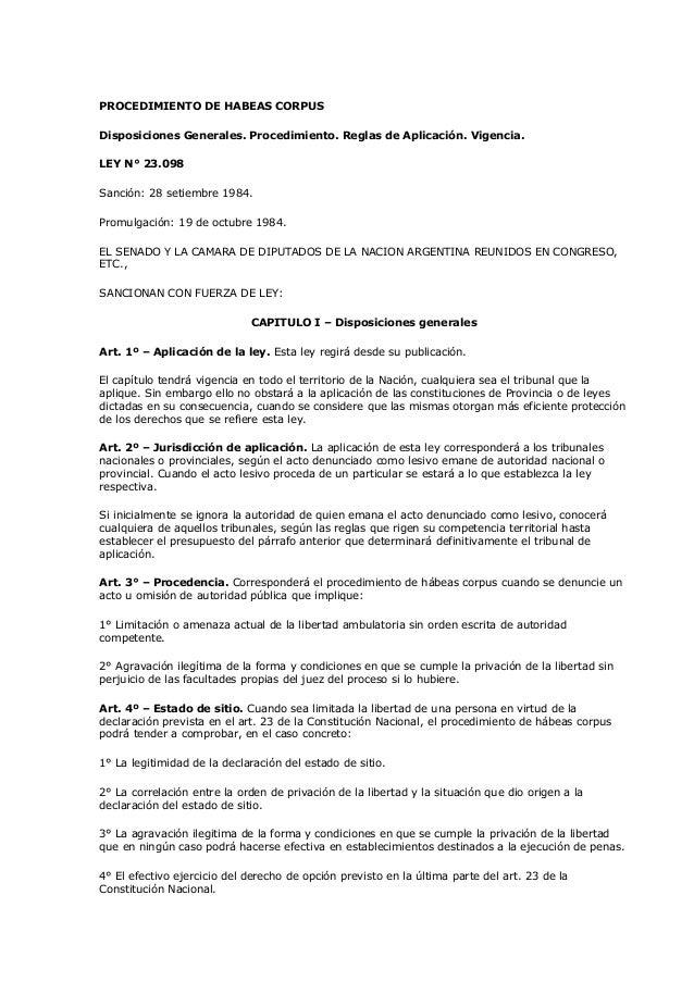 PROCEDIMIENTO DE HABEAS CORPUS Disposiciones Generales. Procedimiento. Reglas de Aplicación. Vigencia. LEY N° 23.098 Sanci...
