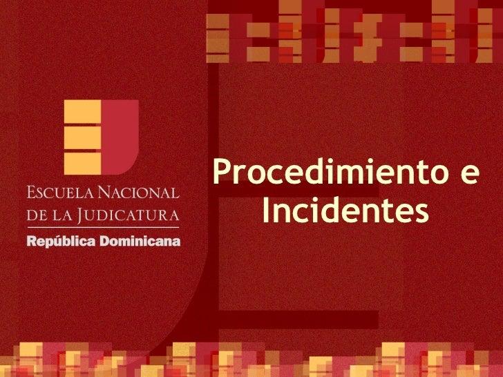 Procedimiento e   Incidentes
