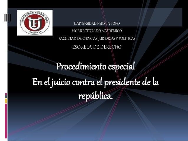 UNIVERSIDAD FERMIN TORO VICE RECTORADO ACADEMICO FACULTAD DE CIENCIAS JURIDICAS Y POLITICAS ESCUELA DE DERECHO Procedimien...