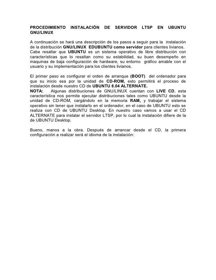PROCEDIMIENTO        INSTALACIÓN       DE   SERVIDOR      LTSP    EN    UBUNTU GNU/LINUX  A continuación se hará una descr...