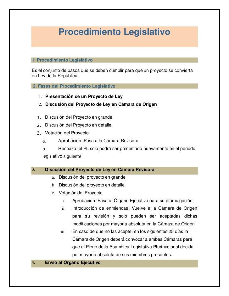 Procedimiento Legislativo1. Procedimiento LegislativoEs el conjunto de pasos que se deben cumplir para que un proyecto se ...