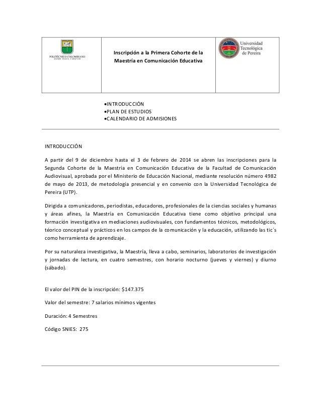 InscripciónalaPrimeraCohortedela MaestríaenComunicaciónEducativa   INTRODUCCIÓN PLANDEESTUDIOS CALENDAR...