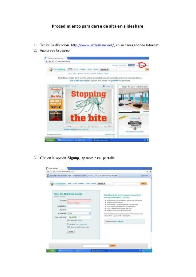Procedimiento para darse de alta en slideshare 1. Teclee la dirección http://www.slideshare.net/, en su navegador de Inter...