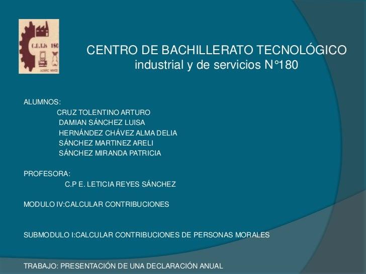 CENTRO DE BACHILLERATO TECNOLÓGICO                    industrial y de servicios N°180ALUMNOS:       CRUZ TOLENTINO ARTURO ...
