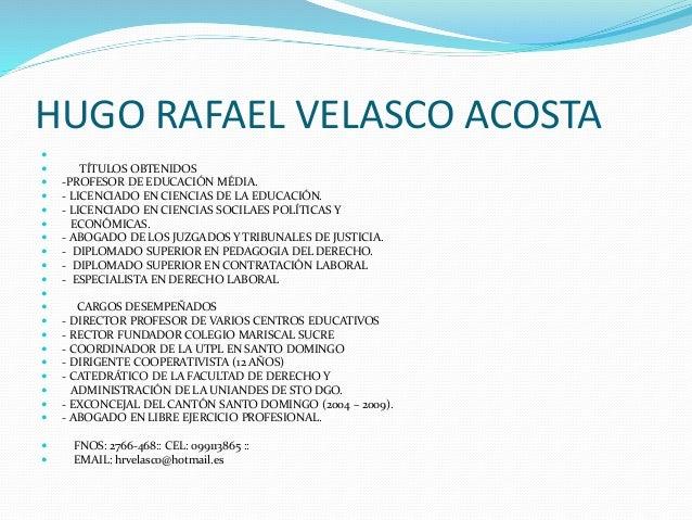 HUGO RAFAEL VELASCO ACOSTA   TÍTULOS OBTENIDOS  -PROFESOR DE EDUCACIÓN MÉDIA.  - LICENCIADO EN CIENCIAS DE LA EDUCACIÓ...