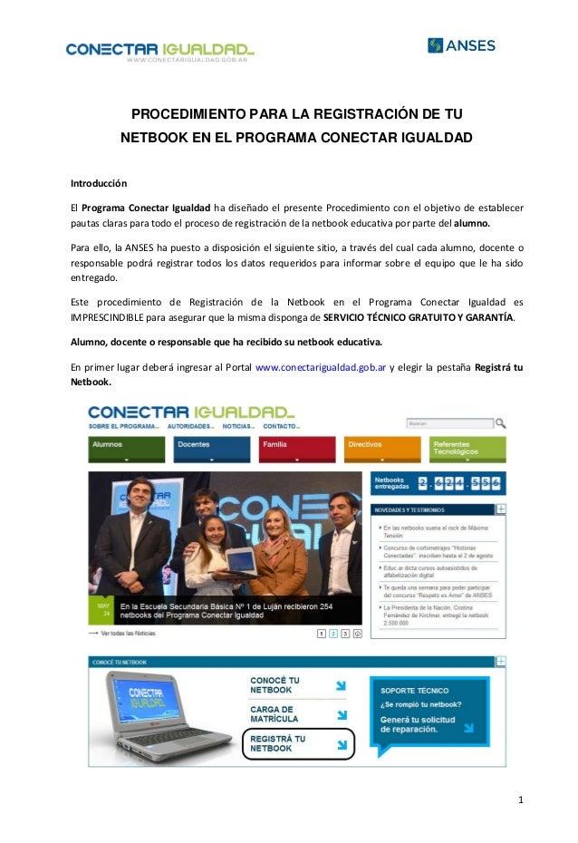 1 PROCEDIMIENTO PARA LA REGISTRACIÓN DE TU NETBOOK EN EL PROGRAMA CONECTAR IGUALDAD Introducción El Programa Conectar Igua...